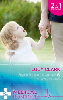 English Rose in the Outback : English Rose in the Outback / A Family for Chloe (Outback Surgeons, Book 1), Paperback