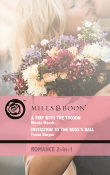 A Trip with the Tycoon : AND Invitation to the Boss's Ball, Paperback