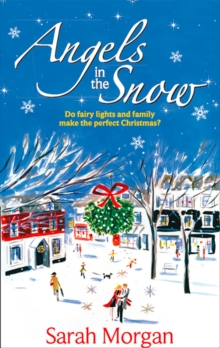 Angels in the Snow : Snowbound: Miracle Marriage / Christmas Eve: Doorstep Delivery, Paperback Book