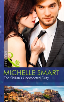 The Sicilian's Unexpected Duty (The Irresistible Sicilians, Book 2), Paperback