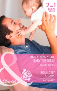 Happy New Year, Baby Fortune! : Happy New Year, Baby Fortune! / Bound by a Baby (the Fortunes of Texas: Welcome to Horseback Hollow, Book 1), Paperback