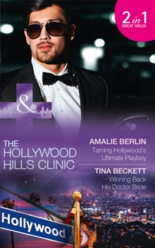 Taming Hollywood's Ultimate Playboy : Taming Hollywood's Ultimate Playboy / Winning Back His Doctor Bride, Paperback