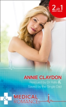 Stranded in His Arms : Rescued by Dr Rafe: Rescued by Dr Rafe / Saved by the Single Dad, Paperback