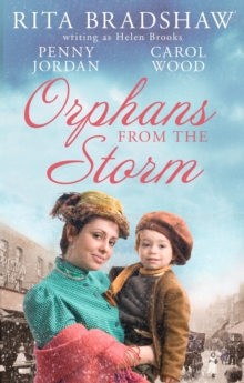 Orphans from the Storm : Bride at Bellfield Mill / A Family for Hawthorn Farm / Tilly of Tap House, Paperback Book