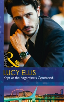Kept at the Argentine's Command, Paperback
