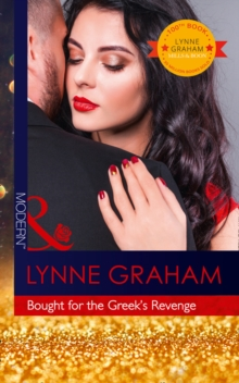 Bought for the Greek's Revenge : The 100th Seductive Romance from This Bestselling Author, Paperback
