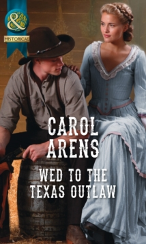 Wed to the Texas Outlaw, Paperback