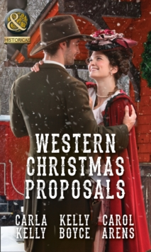 Western Christmas Proposals : Christmas Dance with the Rancher / Christmas in Salvation Falls / The Sheriff's Christmas Proposal, Paperback