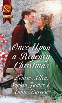 Once Upon A Regency Christmas : On a Winter's Eve / Marriage Made at Christmas / Cinderella's Perfect Christmas, Paperback