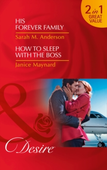 His Forever Family : His Forever Family / How to Sleep with the Boss, Paperback