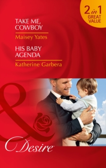 Take Me, Cowboy : His Baby Agenda, Paperback Book