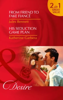 From Friend to Fake Fiance : His Seduction Game Plan, Paperback Book