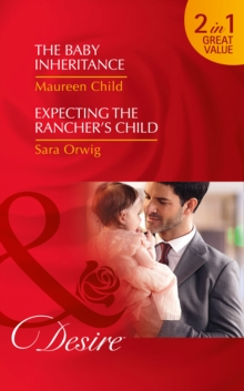 The Baby Inheritance : The Baby Inheritance / Expecting the Rancher's Child (Billionaires and Babies, Book 72), Paperback