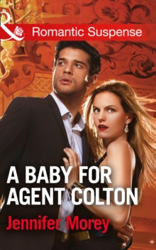 A Baby for Agent Colton, Paperback