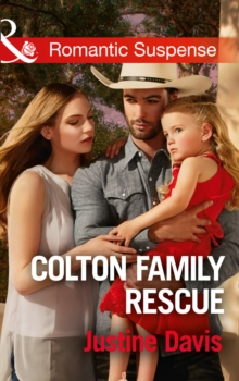 Colton Family Rescue (the Coltons of Texas, Book 10), Paperback