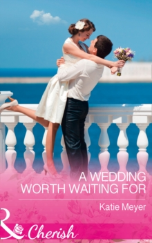 A Wedding Worth Waiting for, Paperback