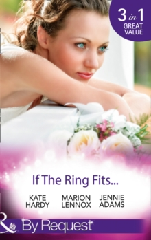 If the Ring Fits... : Ballroom to Bride and Groom / A Bride for the Maverick Millionaire / Promoted: Secretary to Bride!, Paperback