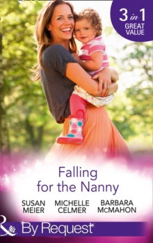 Falling for the Nanny : The Billionaire's Baby SOS / The Nanny Bombshell / The Nanny Who Kissed Her Boss, Paperback