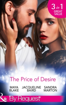 The Price of Desire : The Price of Success / the Cost of Her Innocence / Not for Sale, Paperback