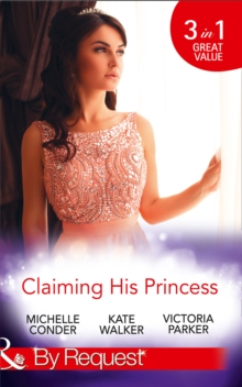 Claiming His Princess : Duty at What Cost? / A Throne for the Taking / Princess in the Iron Mask, Paperback