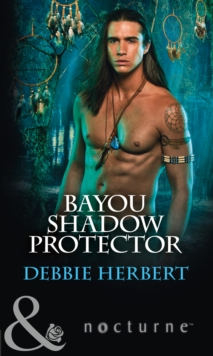 Bayou Shadow Protector (Bayou Magic, Book 2), Paperback