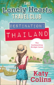 Destination Thailand (the Lonely Hearts Travel Club, Book 1), Paperback