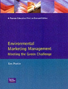 Environmental Marketing Management : Meeting the Green Challenge, Paperback Book