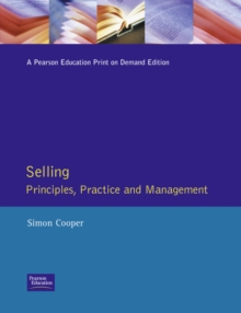 Selling : Principles Practice and Management, Paperback
