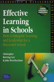 Effective Learning in Schools : How to Integrate Learning and Leadership for a Successful School, Paperback