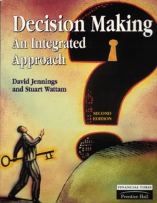 Decision Making : An Integrated Approach, Paperback