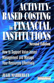 Activity Based Costing in Financial Institutions : ABC in Financial Institutions, Paperback Book