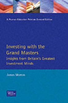 Investing with the Grand Masters : Insights from Britain's Greatest Investment Minds, Paperback Book