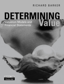 Determining Value : Valuation Models and Financial Statements, Paperback Book