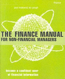 The Finance Manual for Non-Financial Managers : Become a Confident User of Financial Information, Paperback Book