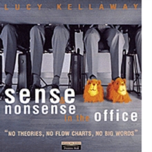 Sense and Nonsense in the Office With Lucy Kellaway, Paperback