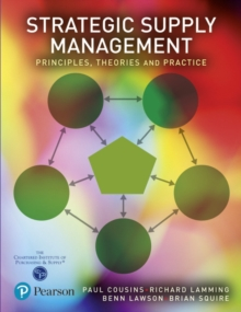 Strategic Supply Management : Principles, Theories and Practice, Paperback