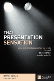 That Presentation Sensation : Be Good, Be Passionate, Be Memorable, Paperback Book