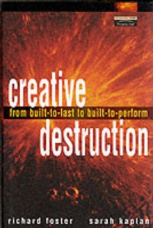 Creative Destruction : From Built-to-last to Built to Perform, Paperback Book