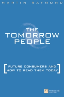 Tomorrow People : Future Consumers and How to Read Them, Paperback