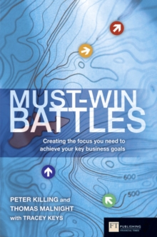 Must-Win Battles : Creating the Focus You Need to Achieve Your Key Business Goals, Hardback