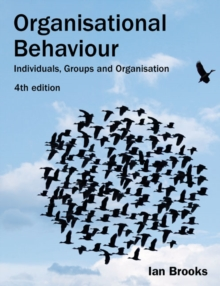 Organisational Behaviour : Individuals, Groups and Organisation, Paperback