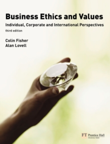Business Ethics and Values : Individual, Corporate and International Perspectives, Paperback Book