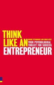 Think Like an Entrepreneur : Your Psychological Toolkit for Success, Paperback