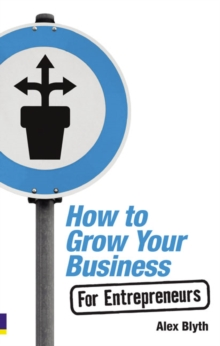 How to Grow Your Business : For Entrepreneurs, Paperback Book