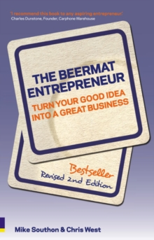 The Beermat Entrepreneur : Turn Your Good Idea into a Great Business, Paperback