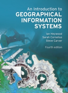 An Introduction to Geographical Information Systems, Paperback