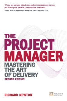 The Project Manager : Mastering the Art of Delivery, Paperback