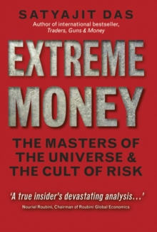 Extreme Money : The Masters of the Universe and the Cult of Risk, Paperback