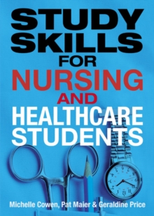 Study Skills for Nursing and Healthcare Students, Paperback Book