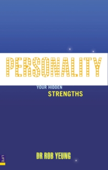 Personality : How to Unleash Your Hidden Strengths, Paperback